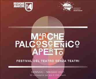 'Marche Palcoscenico Aperto. Festival del Teatro senza Teatri': 60 compagnie per più di 200 eventi