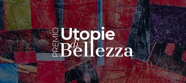 PREMIO D'ARTE UTOPIE DI BELLEZZA IN RICORDO DI GIULIANO DE MINICIS - I EDIZIONE